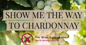 SHOW ME THE WAY TO CHARDONNAY 4/3 AT 6 PM